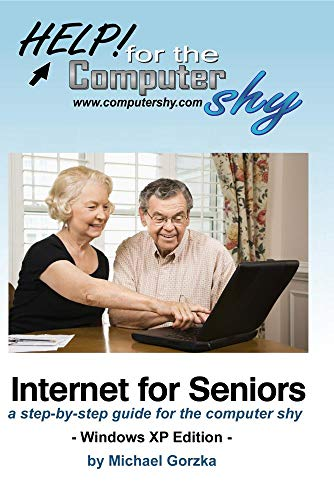Internet for Seniors: a step-by-step guide for the computer shy