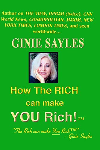 HOW THE RICH CAN MAKE YOU RICH by GINIE SAYLES