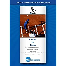 2006 NCAA Division I  Women's Softball Finals - Arizona vs. Texas