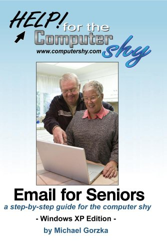 Email for Seniors: a step-by-step guide for the computer shy