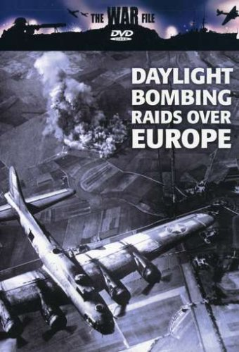 The War File: Daylight Bombing Raids Over Europe