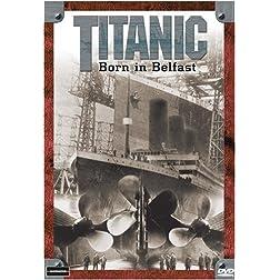 Titanic: Born in Belfast