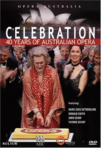 Celebration: 40 Years of Opera Australia / Joan Sutherland