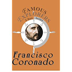 Famous Explorers: Francisco Vasquez de Coronado
