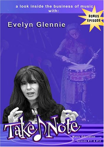 Take Note - episode #11 & #12: Evelyn Glennie