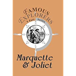 Famous Explorers: Marquette & Joliet