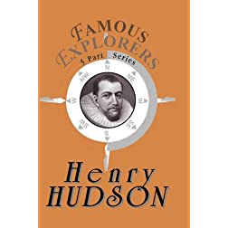 Famous Explorers: Henry Hudson