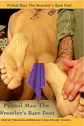Primal Man The Wrestler's Bare Feet