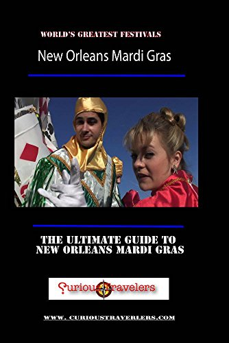New Orleans Mardi Gras - America's Greatests Festivals