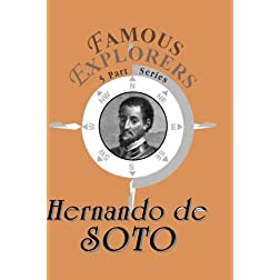 Famous Explorers: Hernando de Soto
