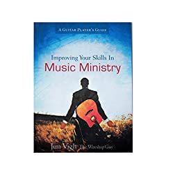 Improving Your Skills in Music Ministry: A Guitar Player's Guide - 2-disk set