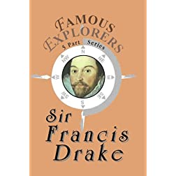 Famous Explorers: Sir Francis Drake