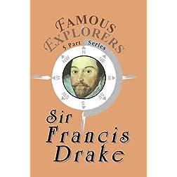Famous Explorers: Sir Francis Drake