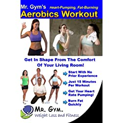 Mr. Gym's Heart-Pumping, Fat-Burning Aerobics/Cardio Workout on DVD
