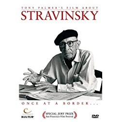 Stravinsky: Once at a Border / Tony Palmer