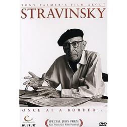 Stravinsky: Once at a Border / Tony Palmer