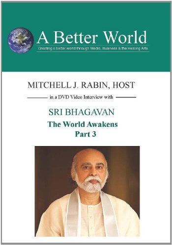The World Awakens with Sri Bhagavan - 3 of 3