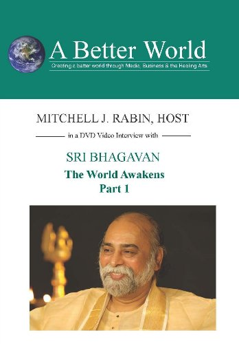 The World Awakens with Sri Bhagavan - 1 of 3