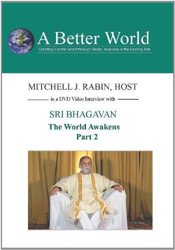 A Better World - The World Awakens with Sri Bhagavan - 2 of 3