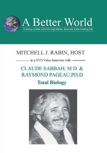 Total Biology with Claude Sabbah, M.D. & Raymond Ph.D