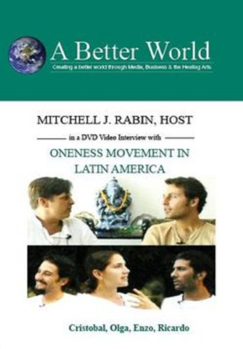 Oneness Movement in Latin America with Cristobal-Olga-Enzo