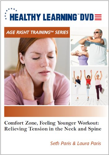 Comfort Zone, Feeling Younger Workout: Relieving Tension in the Neck and Spine