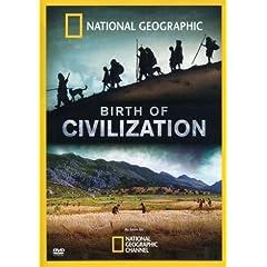 National Geographic: Birth of Civilization