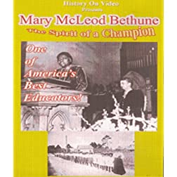 Mary McLeod Bethune: The Spirit of a Champion