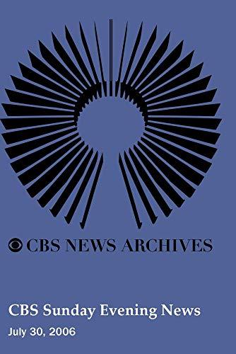 CBS Sunday Evening News (July 30, 2006)
