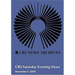 CBS Saturday Evening News (November 4, 2006)