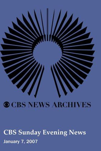 CBS Sunday Evening News (January 7, 2007)