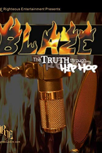 Blaze: The Truth Through Hip Hop