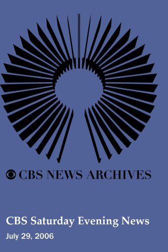 CBS Saturday Evening News (July 29, 2006)