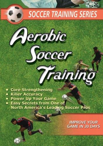 SOCCER TRAINING SERIES: SOCCER AEROBIC SOCCER TRAINING