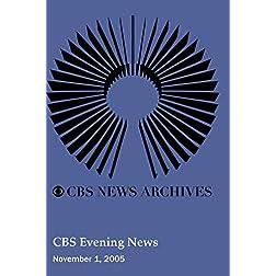 CBS Evening News (November 01, 2005)