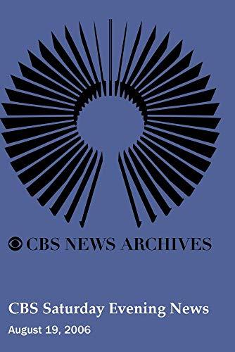 CBS Saturday Evening News (August 19, 2006)