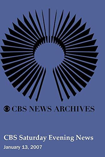CBS Saturday Evening News (January 13, 2007)