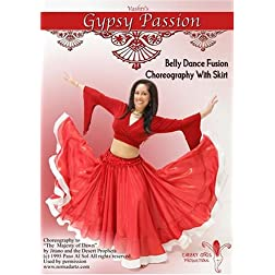 Vashti's Gypsy Passion:  Belly Dance Fusion Choreography With Skirt