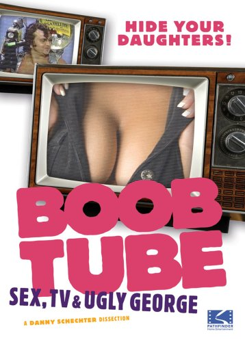 Boob Tube: Sex, TV and Ugly George