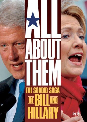 All About Them: The Sordid Saga of Bill & Hillary