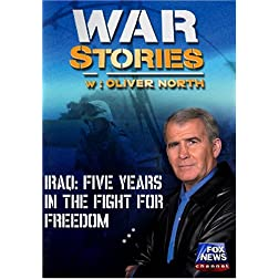 WAR STORIES IRAQ: FIVE YEARS IN THE FIGHT FOR FREEDOM