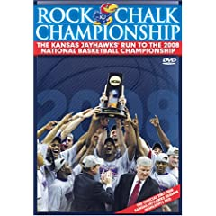 Rock Chalk Championship: The Kansas Jayhawks' 2008 Run To The NCAA National Championship