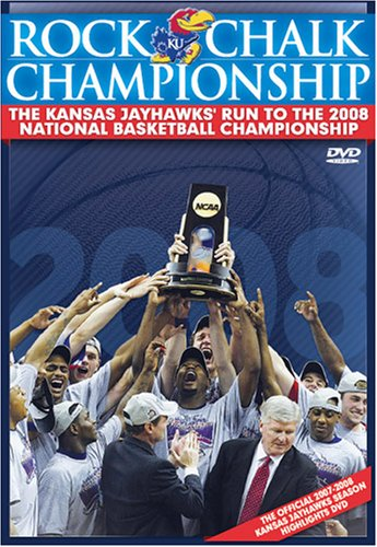 Rock Chalk Championship: The Kansas Jayhawks' 2008 Run To The NCAA National Championship