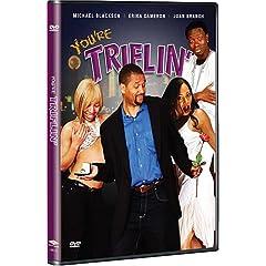 You're Triflin