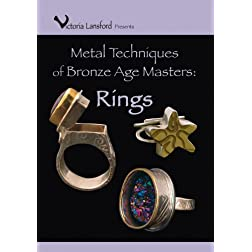 Metal Techniques of Bronze Age Masters: Rings