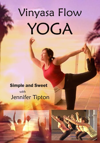 Vinyasa Flow Yoga, Simple and Sweet, Beginner & Intermediate