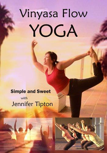 Vinyasa Flow Yoga, Simple and Sweet, Beginner & Intermediate