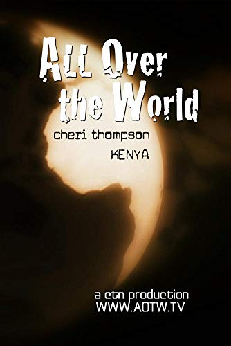 All Over the World: Kenya with Cheri Thompson