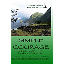 Simple Courage: An Historical Portrait for the Age of AIDS (Institutional Version)