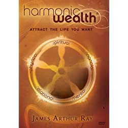 Harmonic Wealth (The Movie): Attract the Life You Want